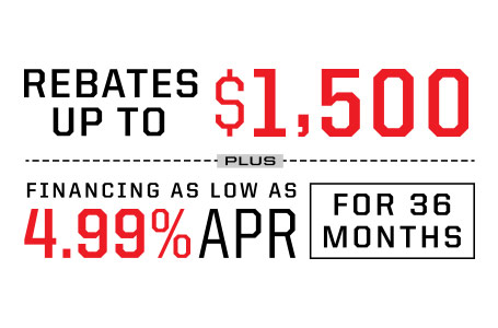 Rebates Up to $1,500 + Financing As Low As 4.99% APR for 36 Months